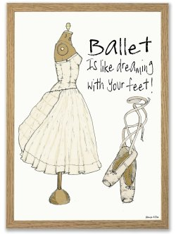 Ballet Is Like Dreaming With Your Feet! A4 plakat