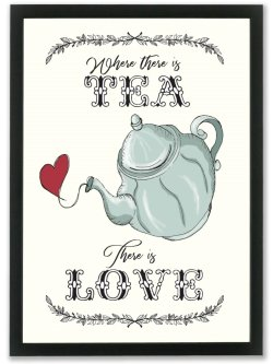 Where there is TEA there is love A3