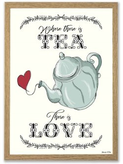 Where There Is TEA There Is Love A3 plakat
