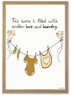 This home is filled with endless love and laundry A4 plakat